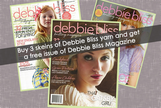 Buy 3 skeins of Debbie Bliss yarn and get a free issue of Debbie Bliss Knitting Magazine.