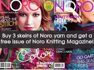 Buy 3 skeins of Noro yarn and get a free issue of Noro Knitting Magazine.
