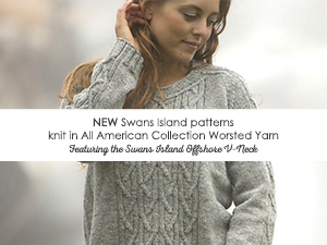 New Swans Island patterns knit in All American Collection Worsted Yarn