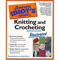 The Complete Idiot's Guide to Knitting and Crochet