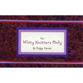 For Witty Knitters Only