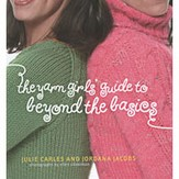 Yarn Girls Guide to Beyond the Basics