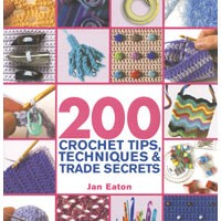 200 Crochet Tips, Techniques & Trade Secrets