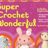 Mr. Funkys Super Crochet Wonderful