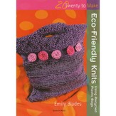 Twenty to Make: Eco-Friendly Knits