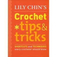 Lily Chin's Crochet Tips & Tricks