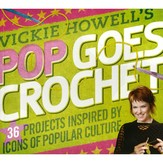 Vickie Howell's Pop Goes Crochet