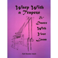 Warp with a Trapeze & Dance with Your Loom