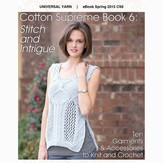 Universal Yarn Cotton Supreme ebook 6: Stitch and Intrigue