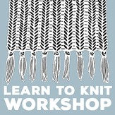 Learn to Knit Workshop